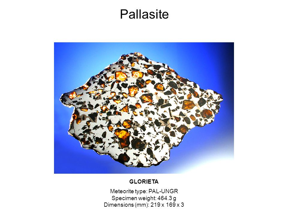 Pallasite GLORIETA Meteorite type: PAL-UNGR Specimen weight: 464.3 g Dimensions (mm): 219 x 169 x 3