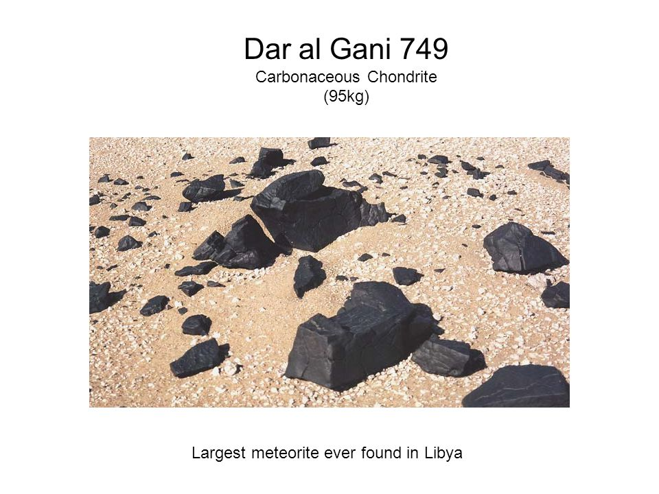 Dar al Gani 749 Carbonaceous Chondrite (95kg) Largest meteorite ever found in Libya