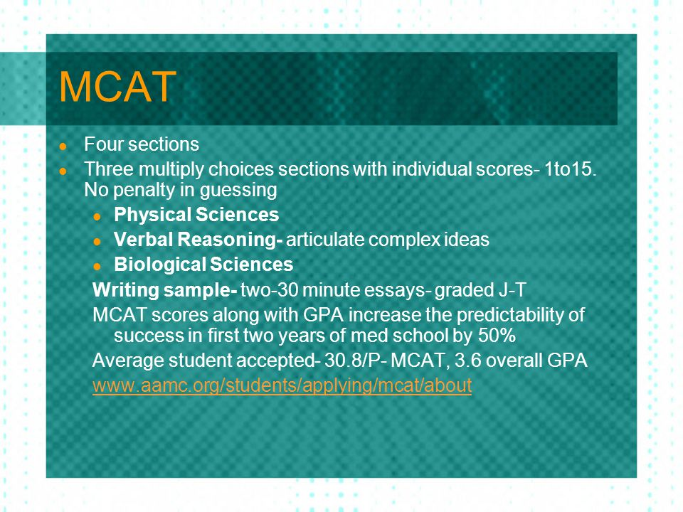 MCAT Four sections Three multiply choices sections with individual scores- 1to15.