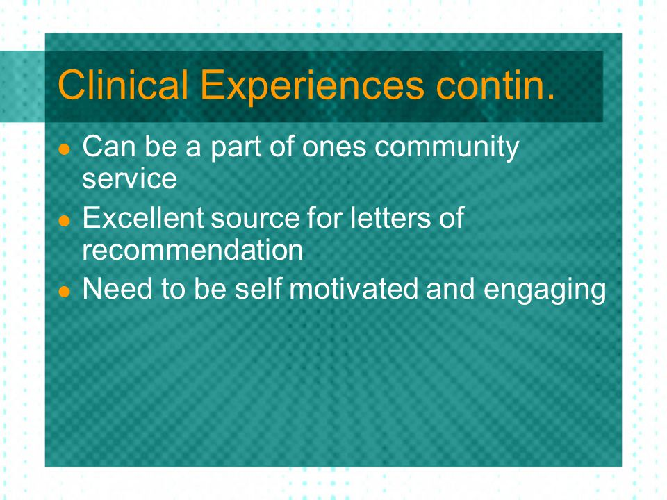 Clinical Experiences contin.