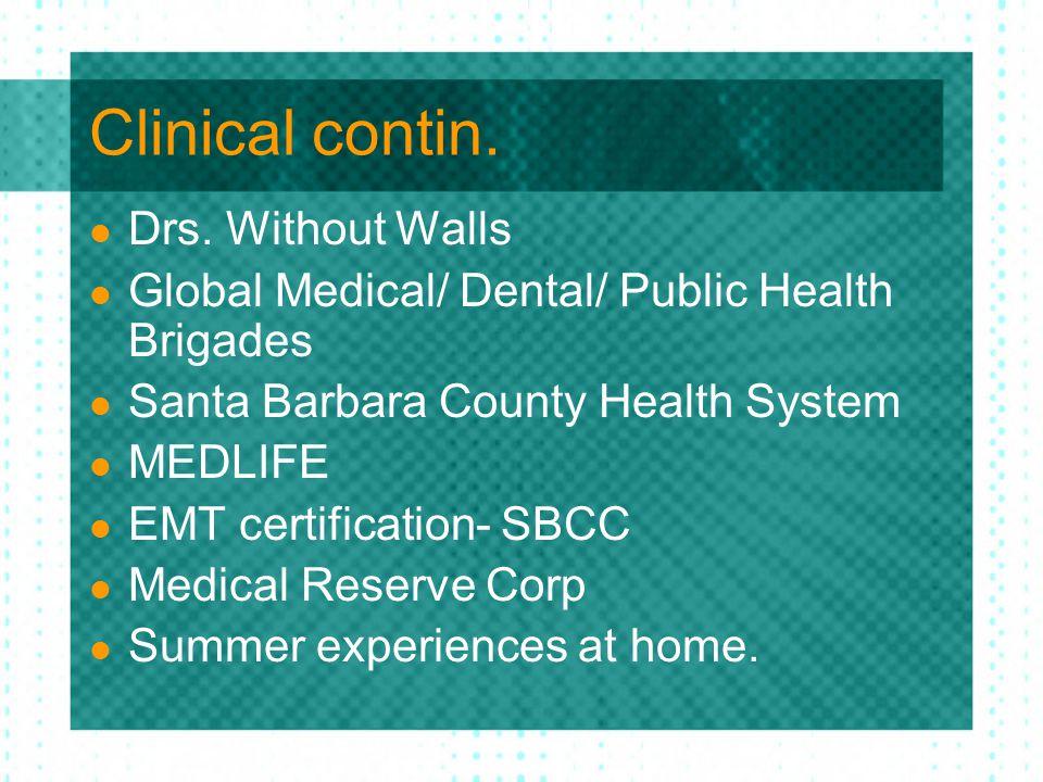 Clinical contin. Drs. Without Walls Global Medical/ Dental/ Public Health Brigades Santa Barbara County Health System MEDLIFE EMT certification- SBCC