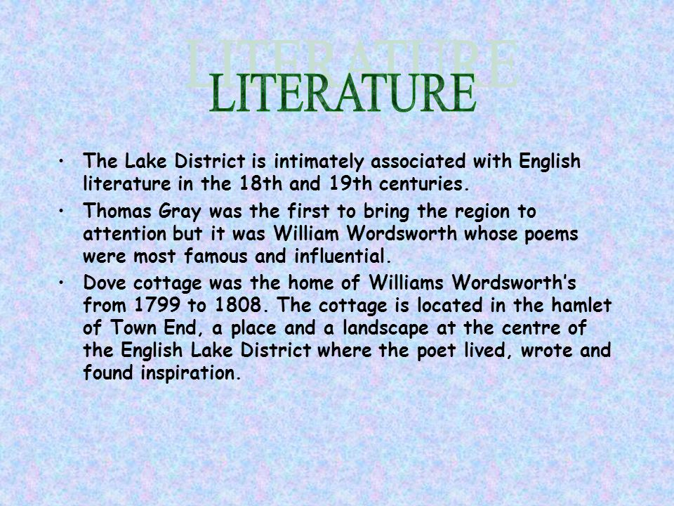 The Lake District is intimately associated with English literature in the 18th and 19th centuries.