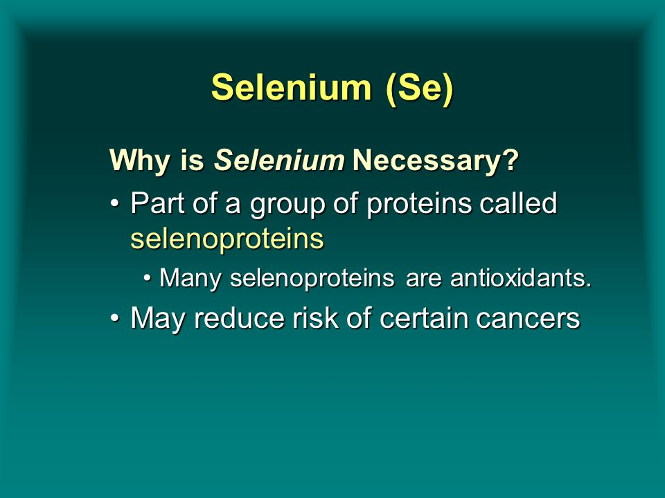 Selenium (Se) Why is Selenium Necessary.