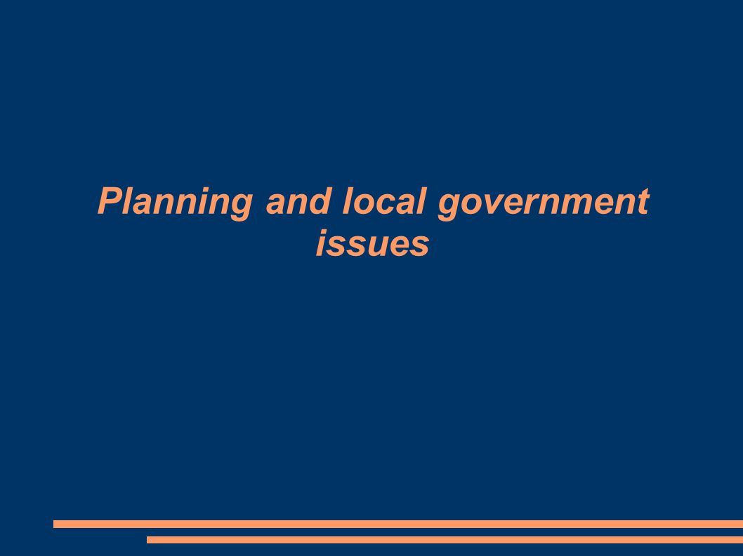Planning and local government issues