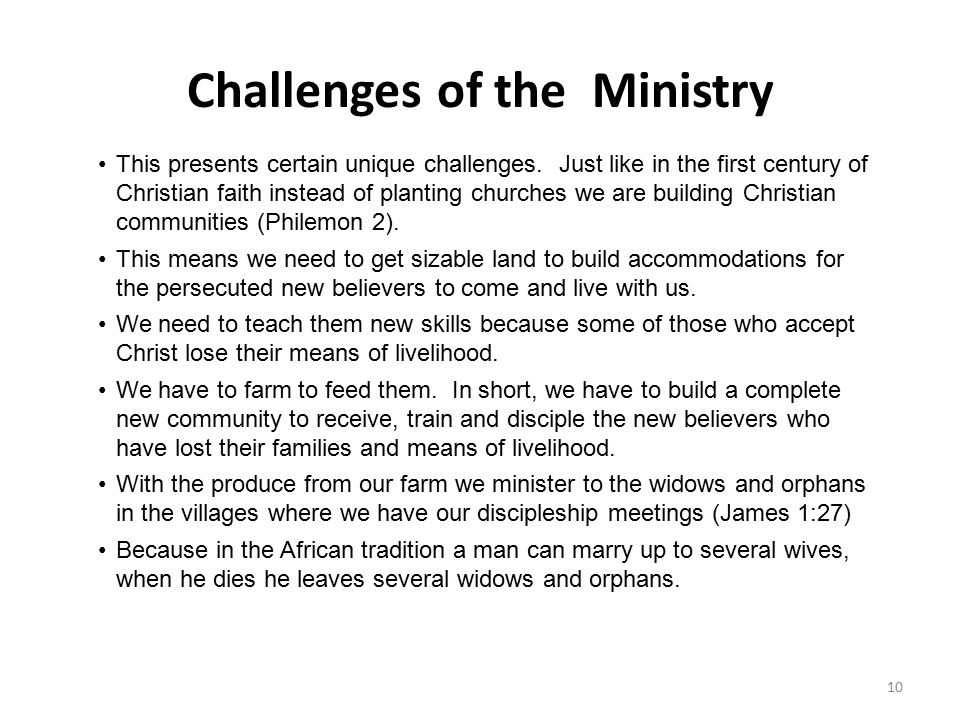 Challenges of the Ministry 10 This presents certain unique challenges. Just like in the first century of Christian faith instead of planting churches