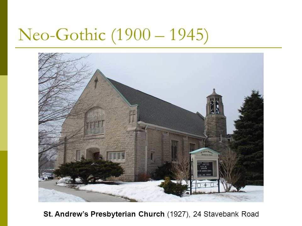 Neo-Gothic (1900 – 1945) St. Andrew's Presbyterian Church (1927), 24 Stavebank Road