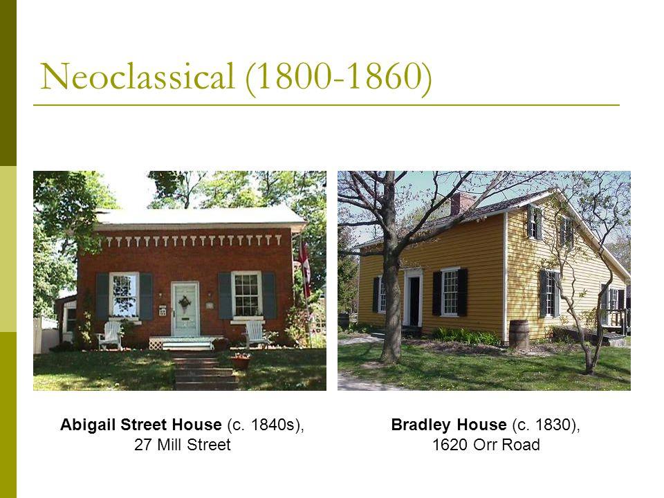 Neoclassical (1800-1860) Abigail Street House (c. 1840s), 27 Mill Street Bradley House (c.