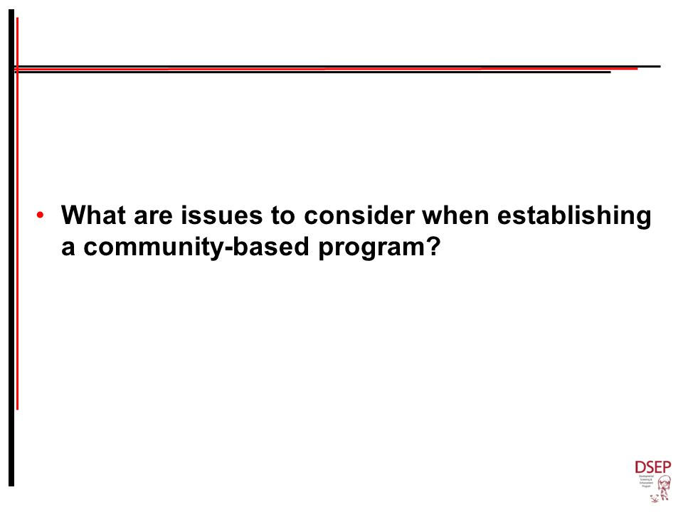 What are issues to consider when establishing a community-based program