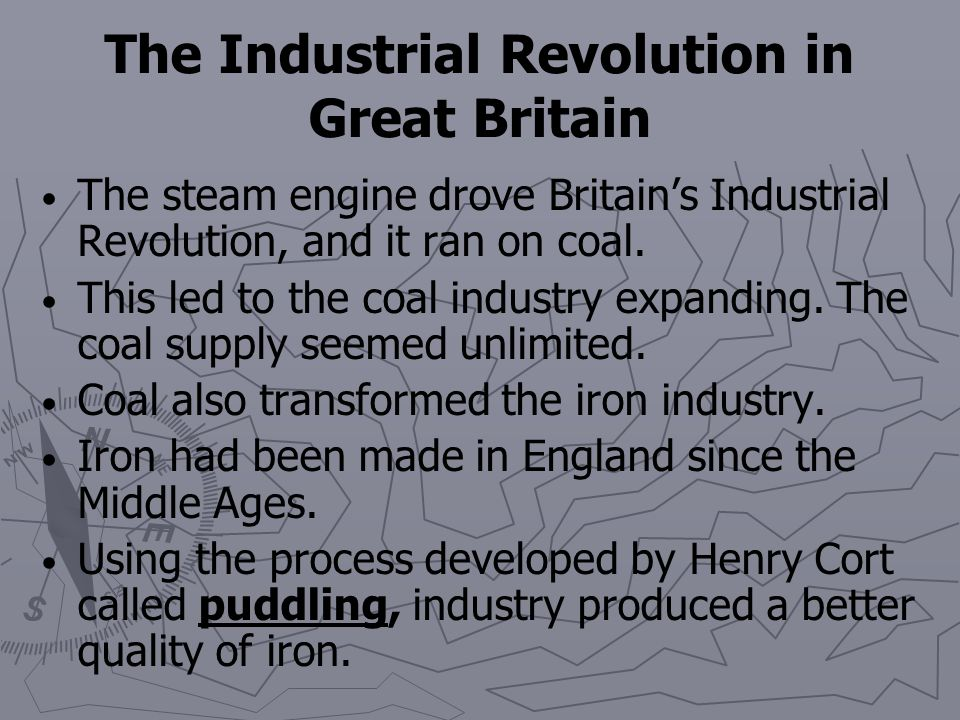 The Industrial Revolution in Great Britain Mills no longer had to be located near water. Steam-powered cotton mills proliferated throughout Britain. B