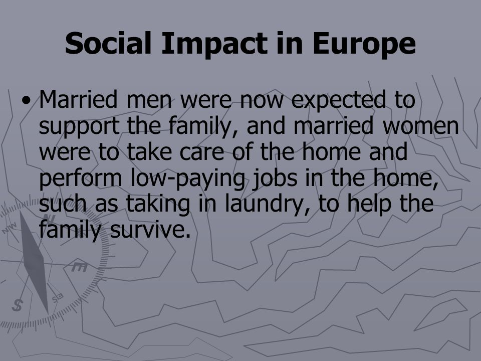Social Impact in Europe The employment of women and children was a holdover from the cottage industry system. The laws restricting industrial work for
