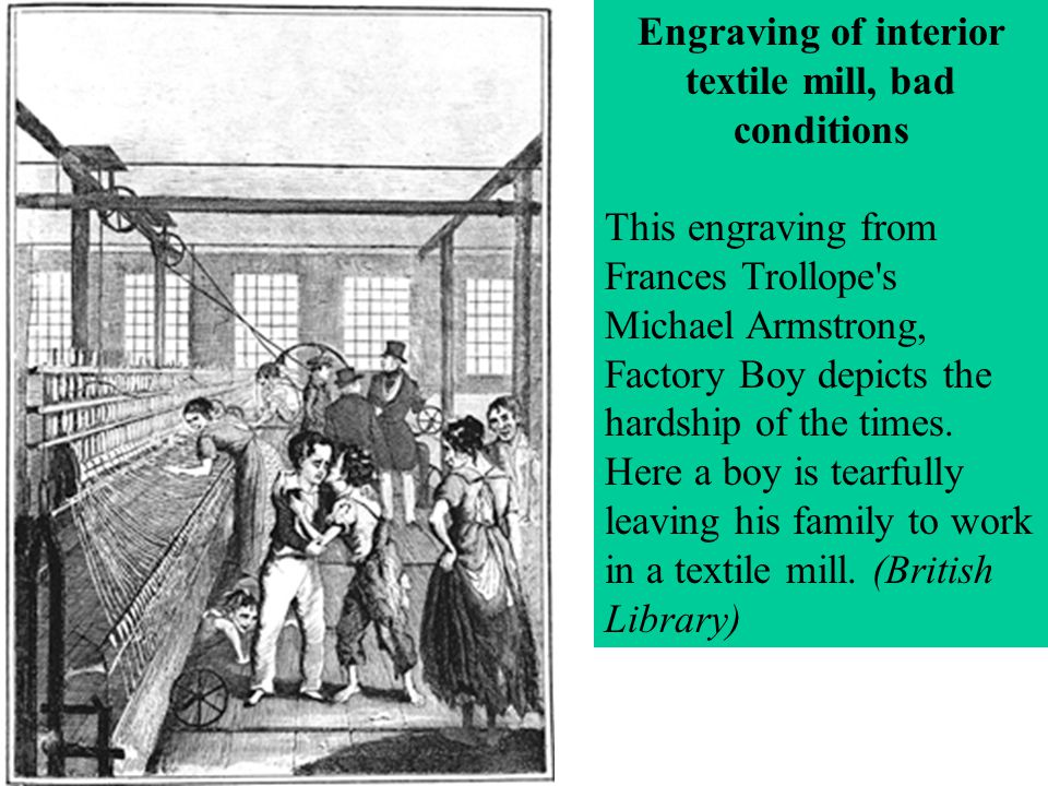 Engraving of interior textile mill, bad conditions This engraving from Frances Trollope's Michael Armstrong, Factory Boy depicts the hardship of the t