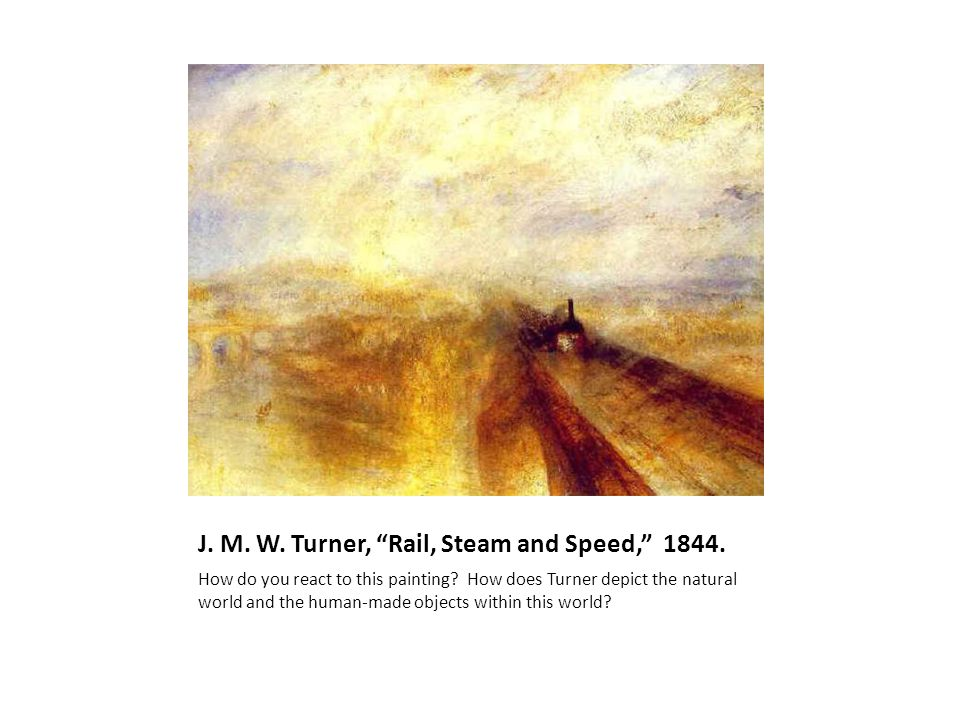 J. M. W. Turner, Rail, Steam and Speed, 1844.