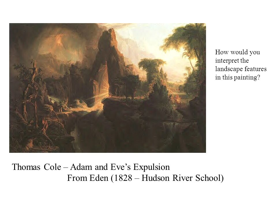 Thomas Cole – Adam and Eve's Expulsion From Eden (1828 – Hudson River School) How would you interpret the landscape features in this painting