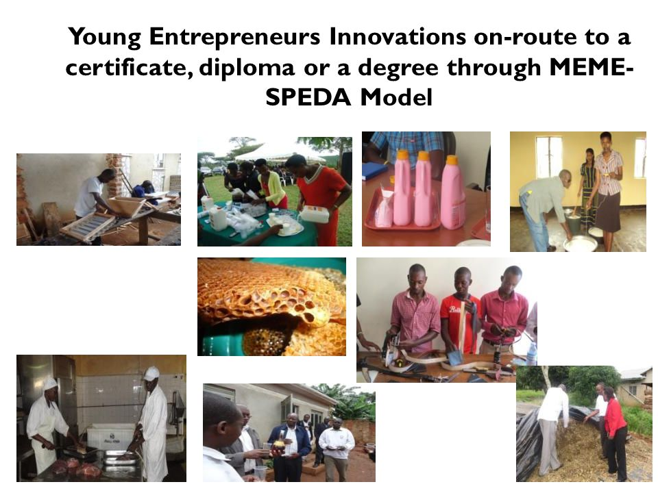 16 Young Entrepreneurs Innovations on-route to a certificate, diploma or a degree through MEME- SPEDA Model