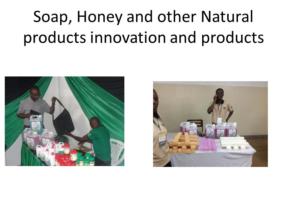 Soap, Honey and other Natural products innovation and products