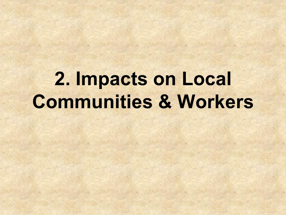 2. Impacts on Local Communities & Workers