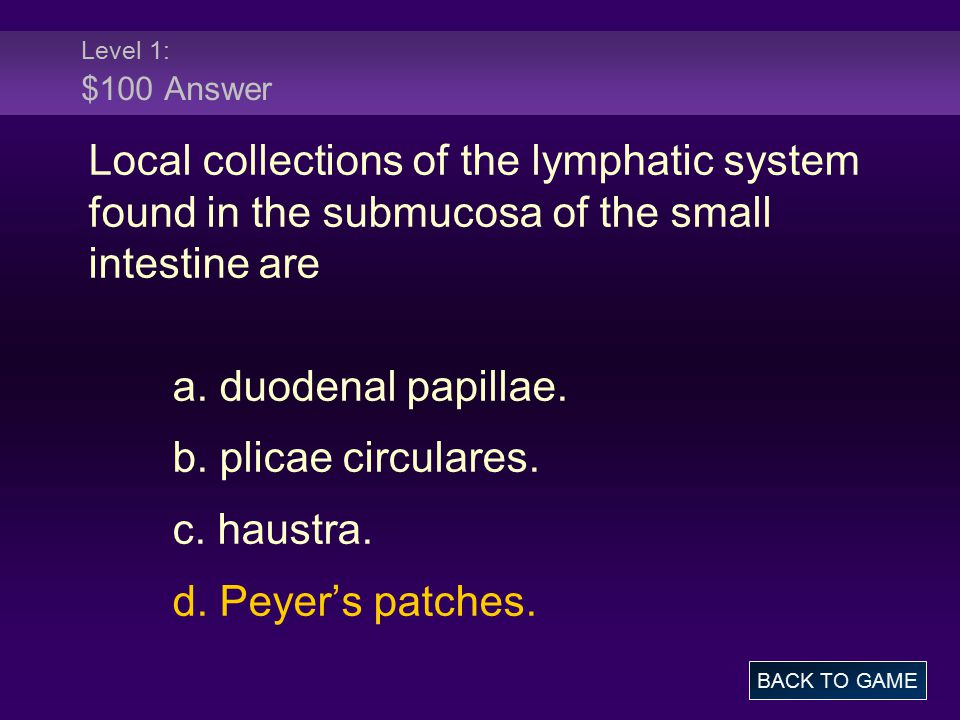 Level 2: $300 Question Bile is formed in the a.liver.
