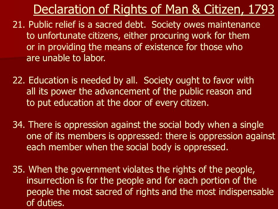 Declaration of Rights of Man & Citizen, 1793 21. Public relief is a sacred debt.