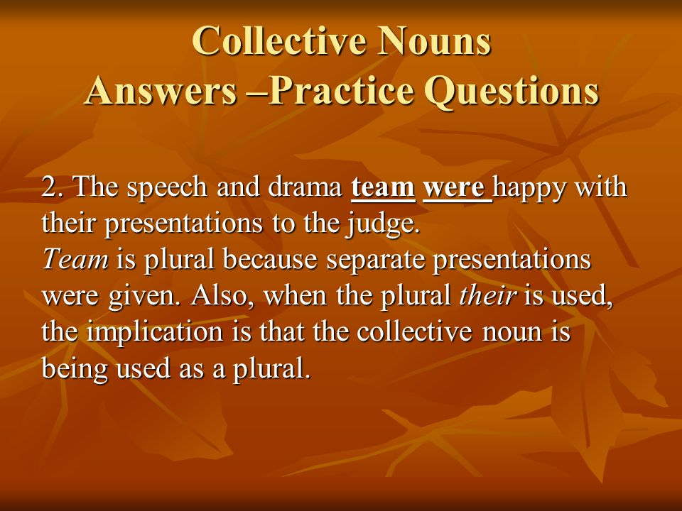Collective Nouns Answers –Practice Questions 3.Nearly 25% of the population is Muslim.
