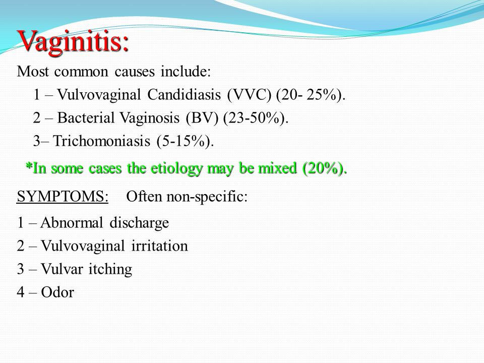 Prevention  Treatments should not be taken unless the woman had been diagnosed  Douching should be avoided because it may disturb the balance of organisms in the vagina and may spread them higher into the reproductive system.