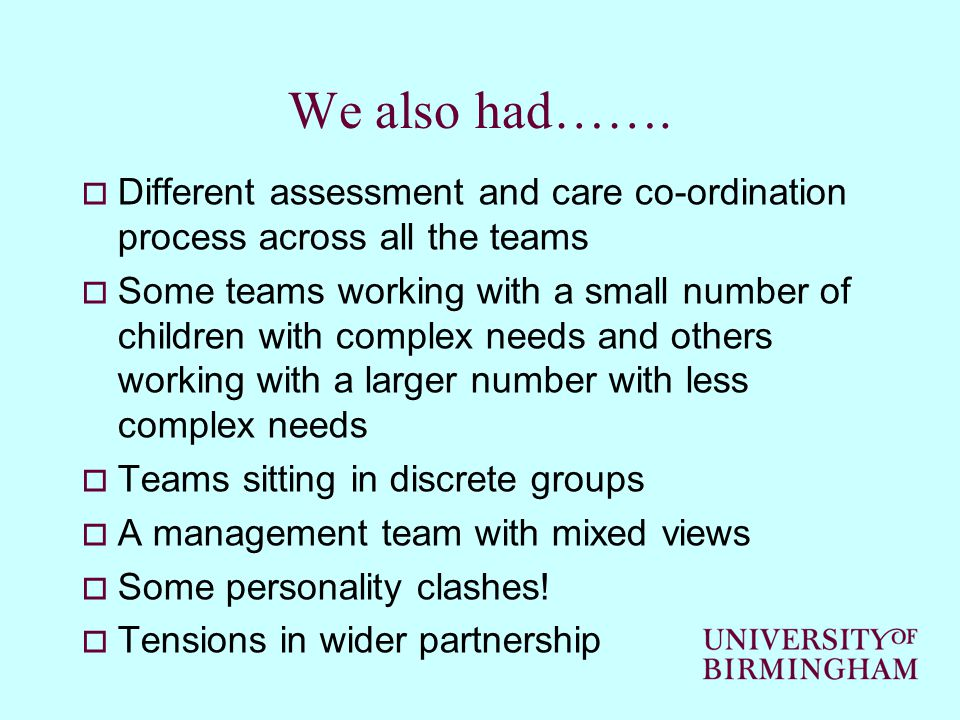 Agreement from management group Workshop for all staff in service On-line questionnaire Workshop with staff Family questionnaire & interviews