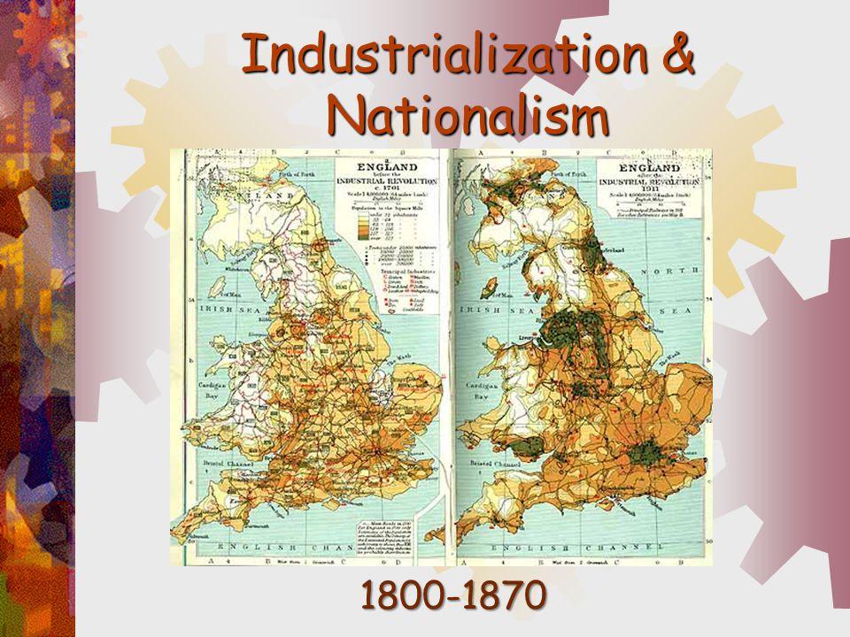 Industrialization & Nationalism 1800-1870