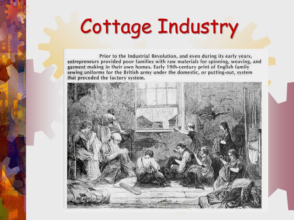 Cottage Industry A Diagram of The Factory SystemA Diagram of The Factory System