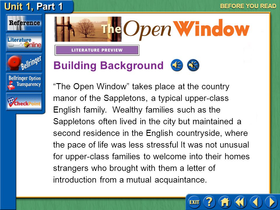 Unit 1, Part 1 The Open Window AFTER YOU READ Practice Practice with Context Clues Read each of the following sentences and identify the word or words that provide a context clue for the word in bold.