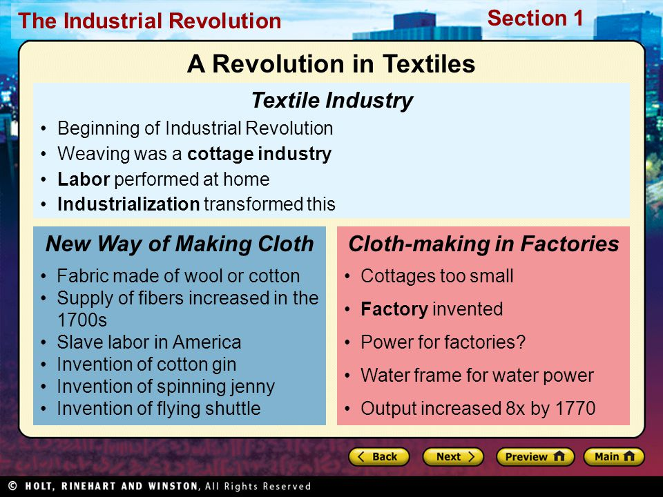 The Industrial Revolution Section 1 Textile Industry Beginning of Industrial Revolution Weaving was a cottage industry Labor performed at home Industr