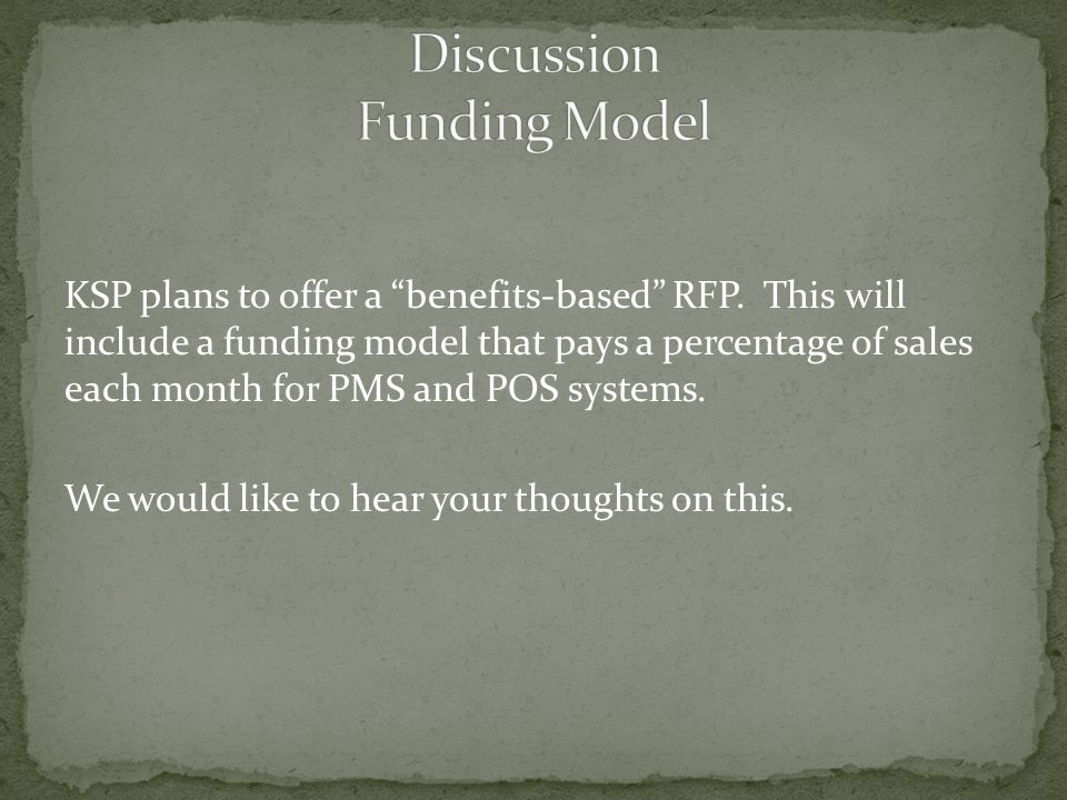 KSP plans to offer a benefits-based RFP.