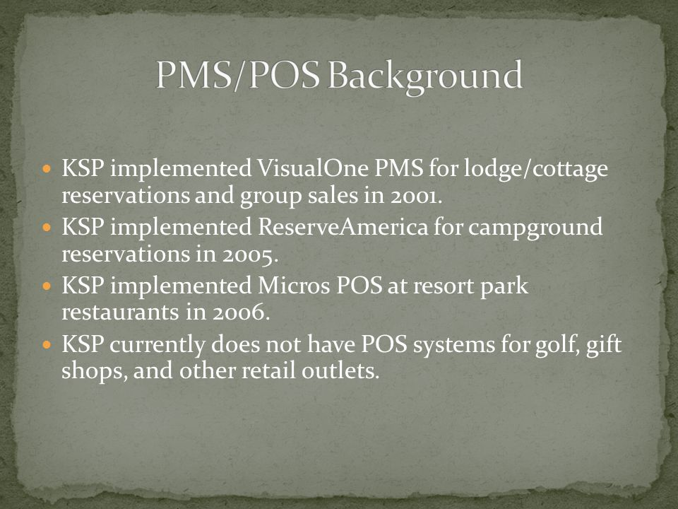 KSP implemented VisualOne PMS for lodge/cottage reservations and group sales in 2001.