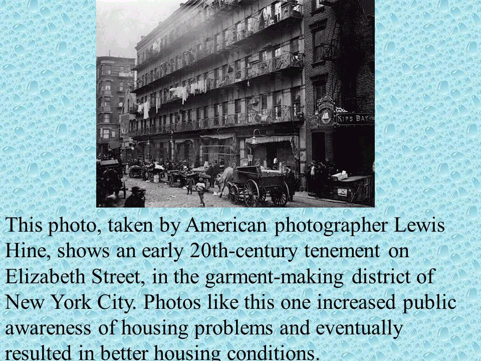 During the Industrial Revolution, thousands of people immigrated to cities to find work. Many had to live in overcrowded tenement housing, such as thi