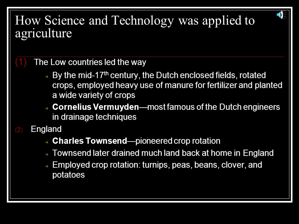 Features of the Agricultural Revolution 1) Increased production 2) New methods of cultivation 3) Selective breeding of livestock