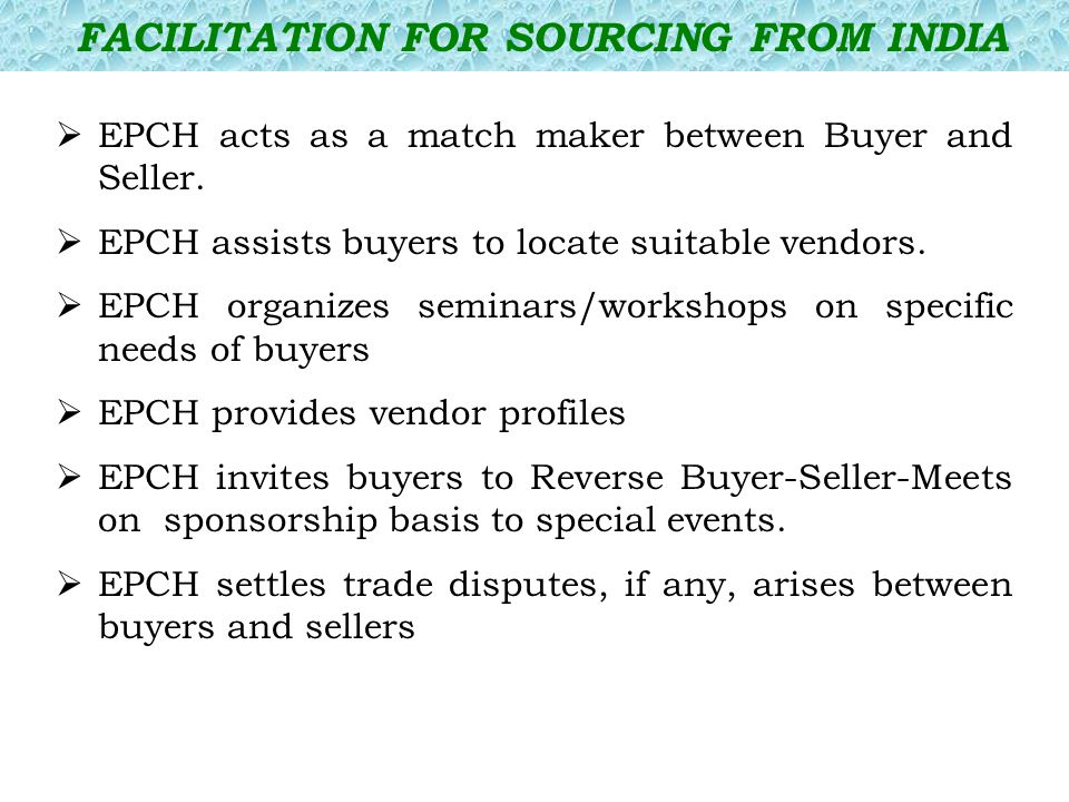  EPCH acts as a match maker between Buyer and Seller.
