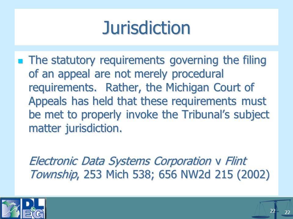 22 Jurisdiction The statutory requirements governing the filing of an appeal are not merely procedural requirements.