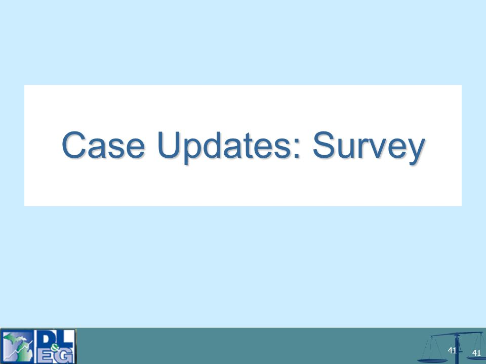 41 Case Updates: Survey