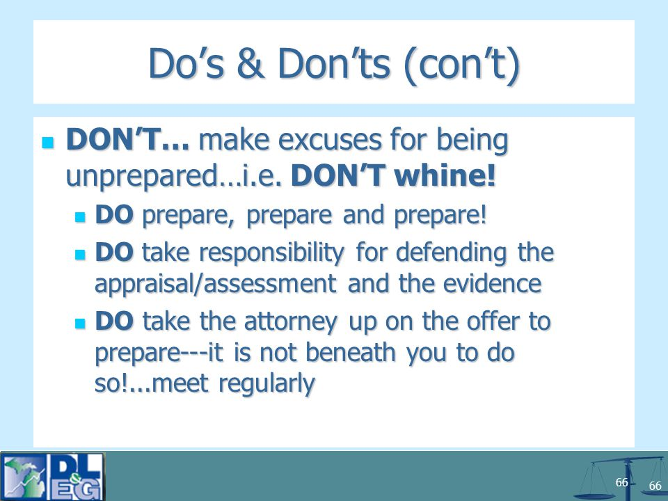 66 Do's & Don'ts (con't) DON'T… make excuses for being unprepared…i.e.