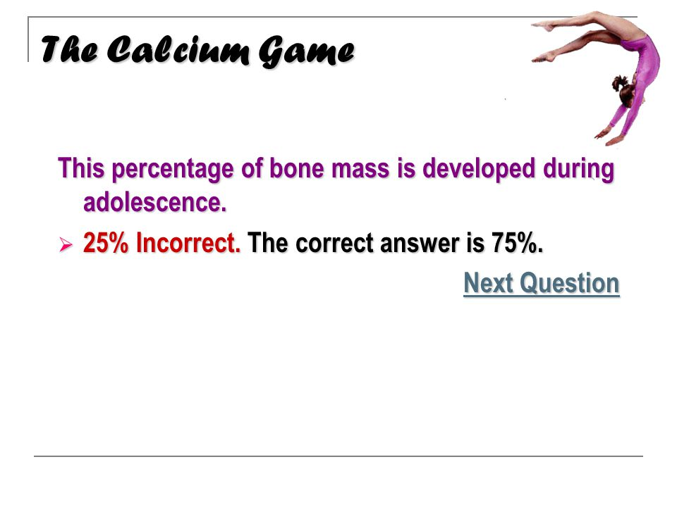 This percentage of bone mass is developed during adolescence.