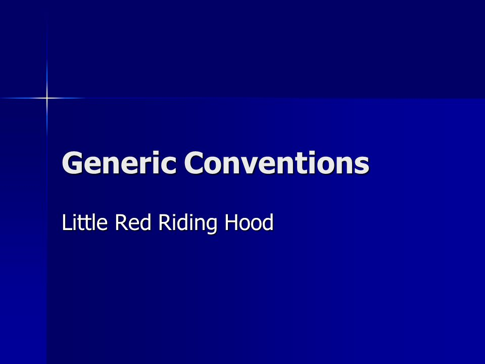 Generic Conventions Little Red Riding Hood
