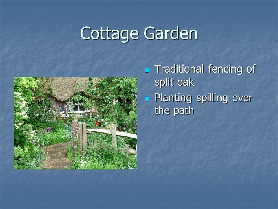 Cottage Garden Traditional fencing of split oak Traditional fencing of split oak Planting spilling over the path Planting spilling over the path