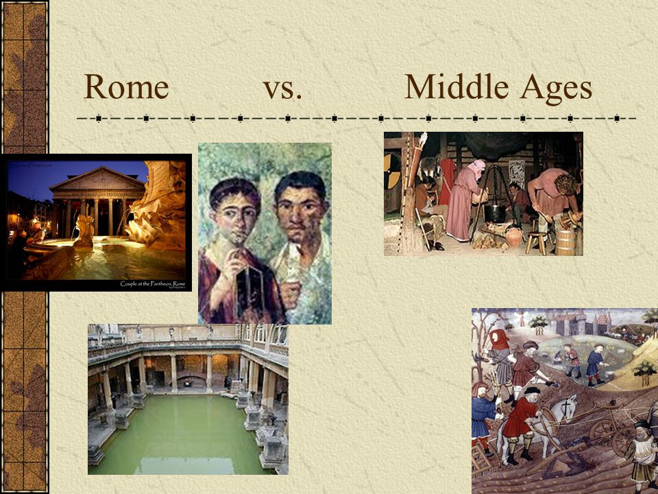 Rome vs. Middle Ages