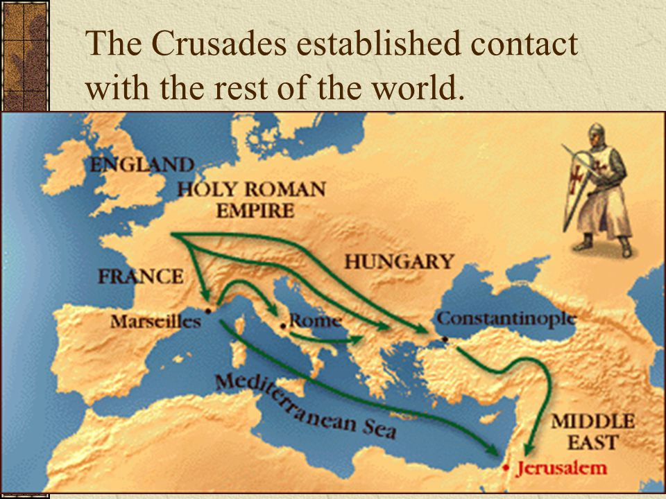 The Crusades established contact with the rest of the world.