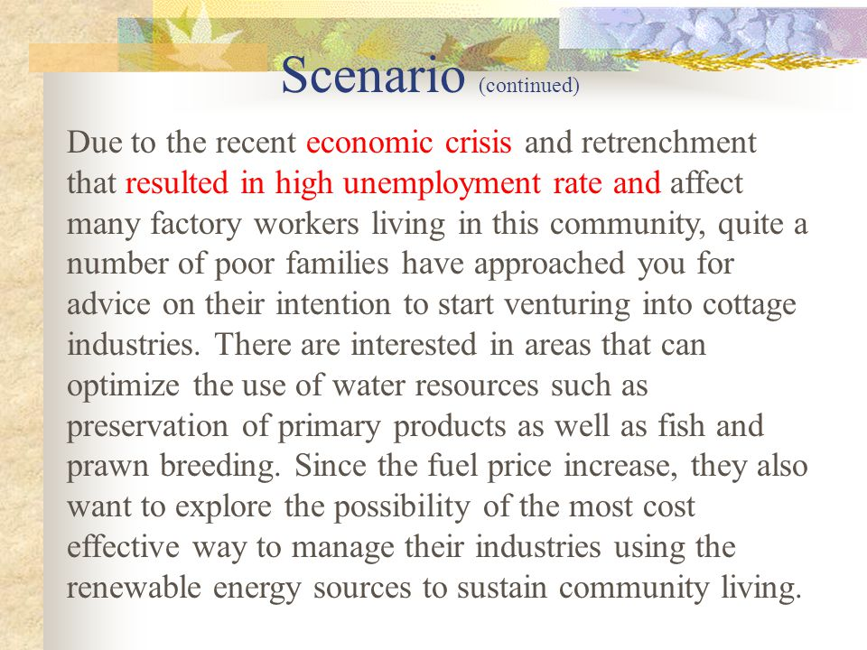 PBL Scenario You are leaders of a local community. There are three small towns in urban area with open spaces getting sunshine, rains and wind through