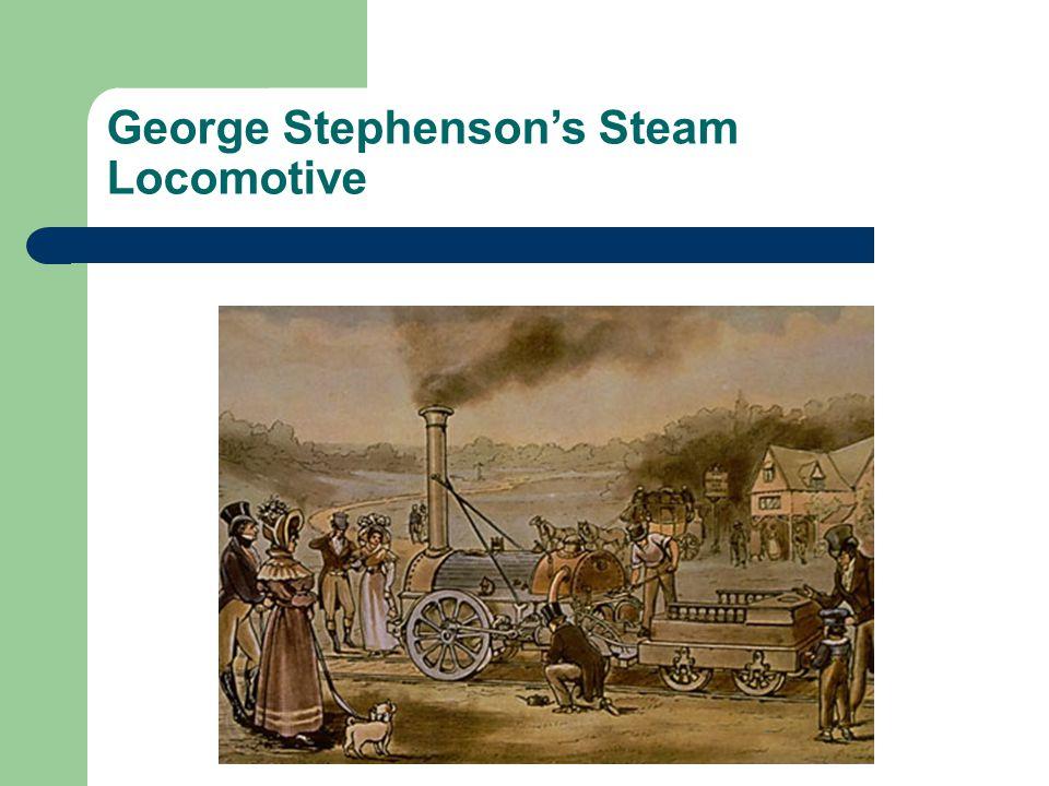 George Stephenson's Steam Locomotive