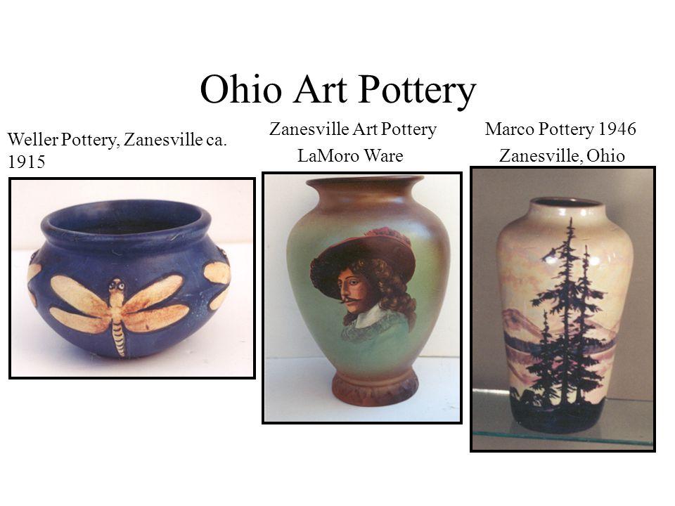 Ohio Art Pottery Zanesville Art Pottery LaMoro Ware Marco Pottery 1946 Zanesville, Ohio Weller Pottery, Zanesville ca. 1915