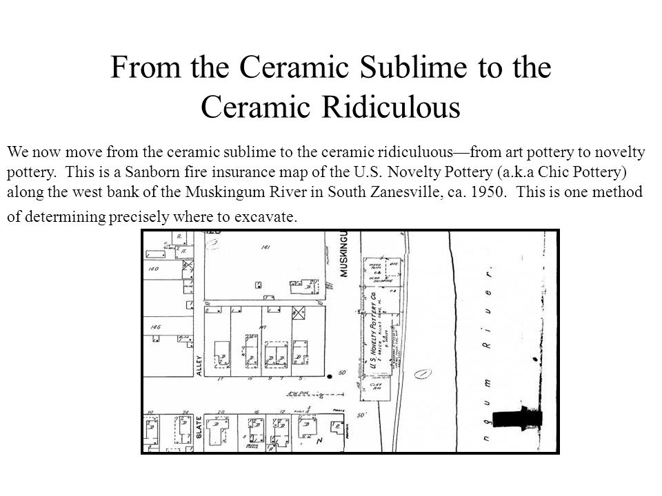 From the Ceramic Sublime to the Ceramic Ridiculous We now move from the ceramic sublime to the ceramic ridiculuous—from art pottery to novelty pottery