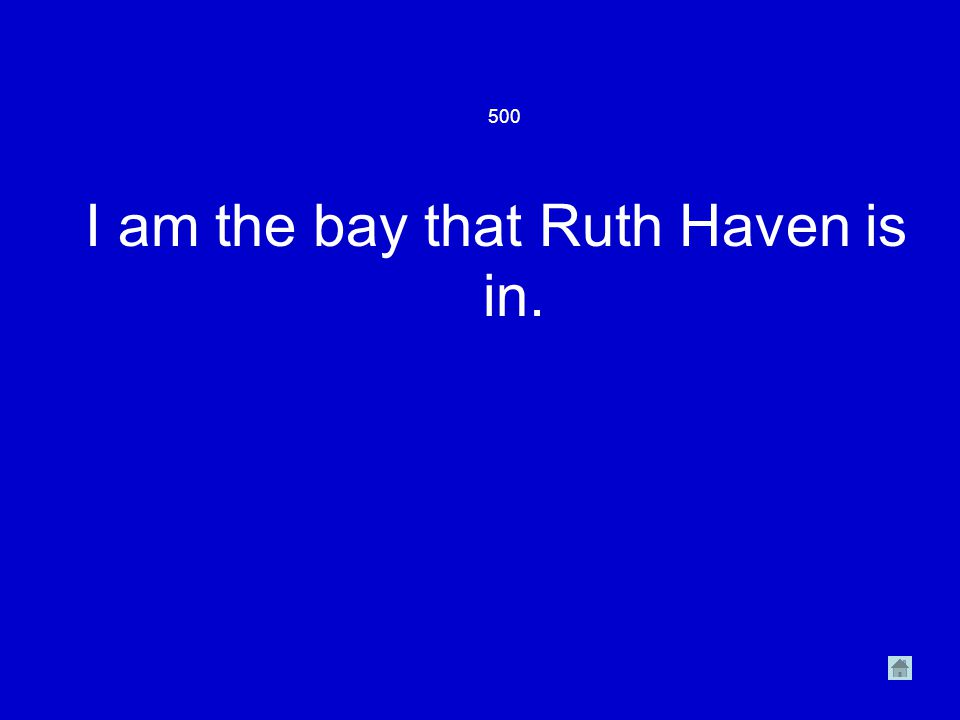 500 I am the bay that Ruth Haven is in.