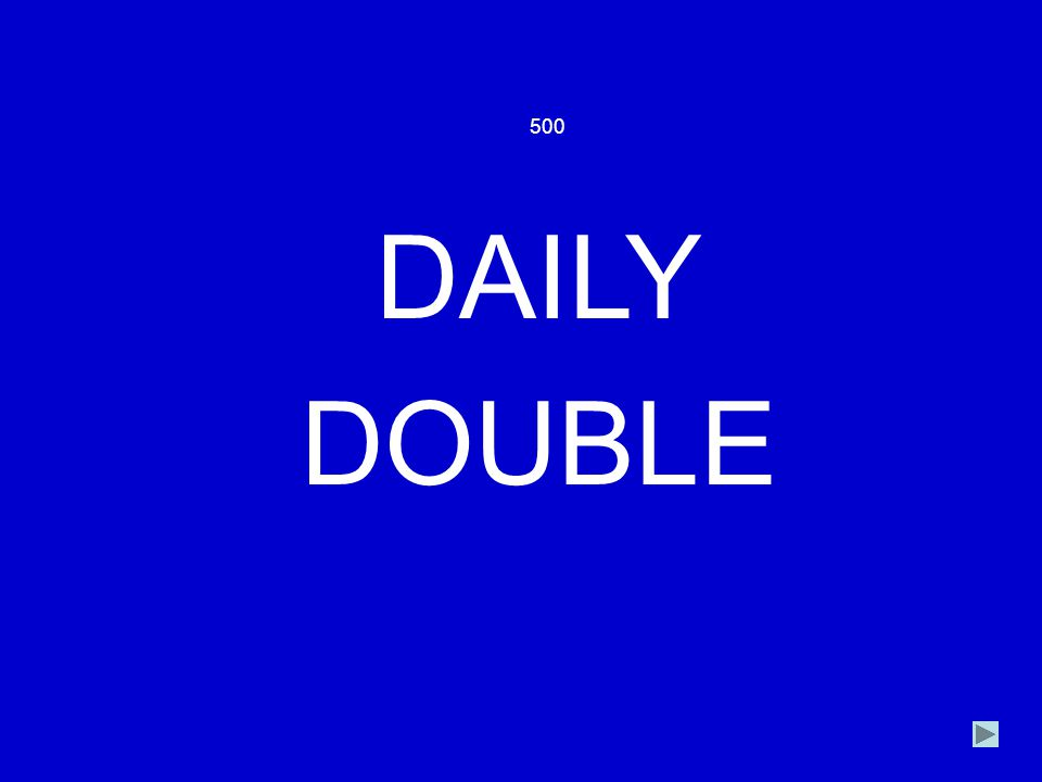 500 DAILY DOUBLE
