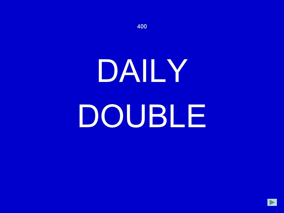 400 DAILY DOUBLE