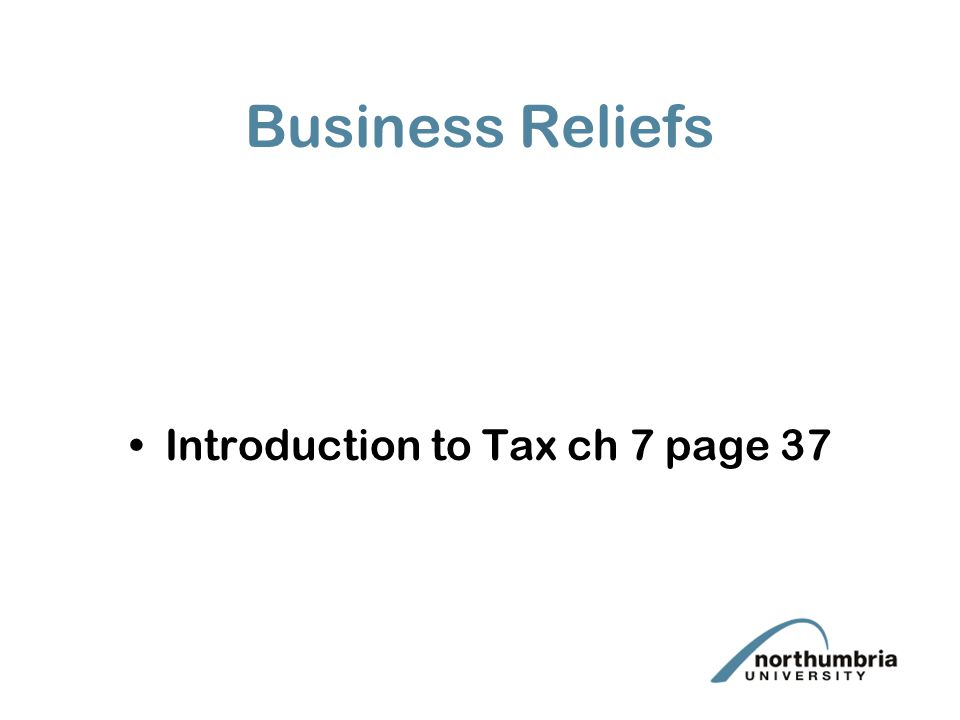 Business Reliefs Introduction to Tax ch 7 page 37